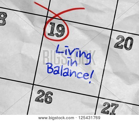 Concept image of a Calendar with the text: Living in Balance