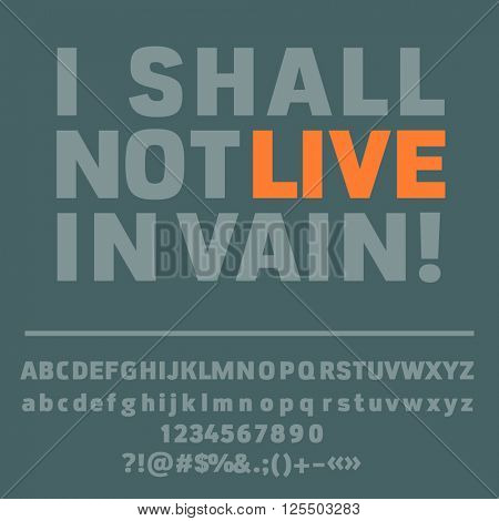 Motivational card with text I shall not live in vain! Vector set of letters, numbers and symbols