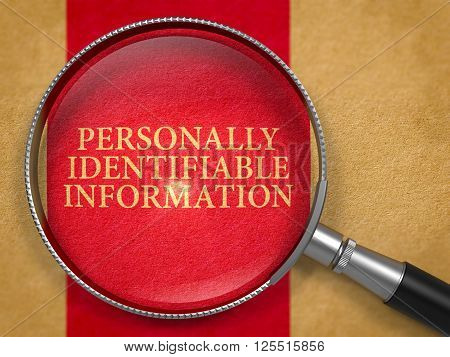 Personally Identifiable Information through Lens on Old Paper with Dark Red Vertical Line Background. 3D Render.