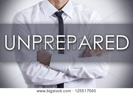 Unprepared - Young Businessman With Text - Business Concept
