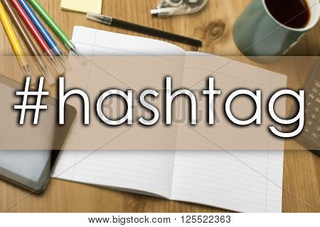 #hashtag - Business Concept With Text