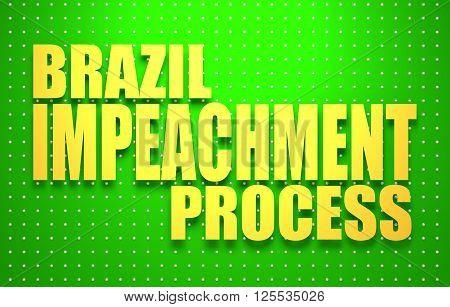 Politic crisis in Brazil. Impeachment text. 3D rendering