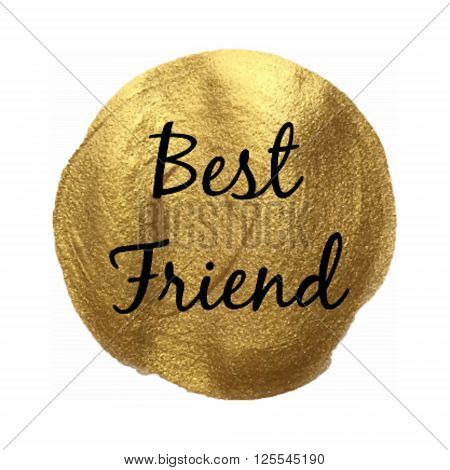 Best Friend Vector Quote Hand Drawn Illustration Card Isolated Word Paint Hand Drawn Gold.