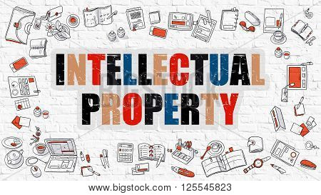 Intellectual Property. Multicolor Inscription on White Brick Wall with Doodle Icons Around. Modern Style Illustration with Doodle Design Icons. Intellectual Property on White Brickwall Background.