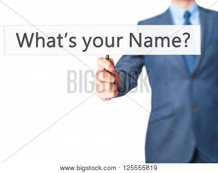 What's Your Name - Businessman Hand Holding Sign