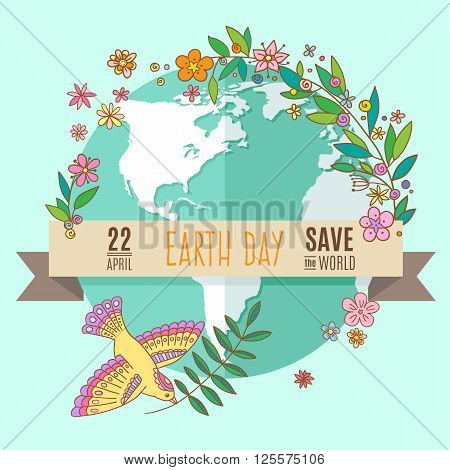 Globe on a turquoise background, surrounded by flowers and leaves. The inscription on the banner of Earth Day, April 22, Save the World. Vector Illustration