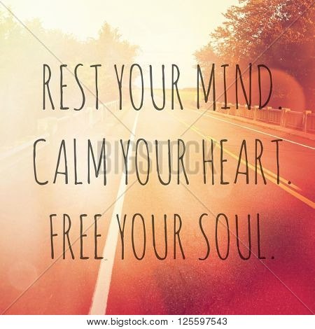 Inspirational Typographic Quote - Rest your mind calm your heart free your soul