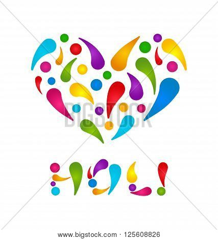 Illustration Colorful Paint Drops in Form Heart with Lettering Text for Indian Festival Holi - Vector