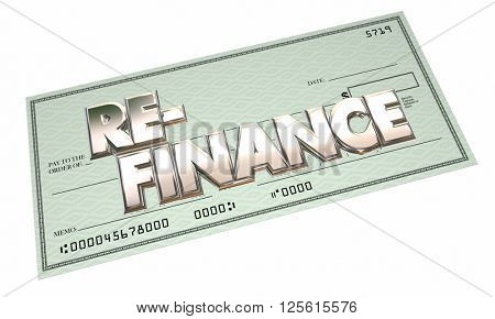 Re-Finance Borrow Loan Mortgage Banking Application Check 3d Words