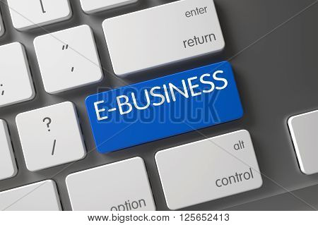 E-business on Modern Laptop Keyboard Background. Metallic Keyboard with Hot Key for E-business. Blue E-business Key on Keyboard. Key E-business on Modern Laptop Keyboard. 3D.