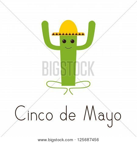 Cinco de Mayo greeting card with happy cactus character in yellow sombrero and lettering Cinco de Mayo isolated on white background