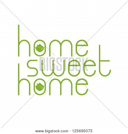 Home sweet home lettering with hearty house inside letter o isolated on white background. Logo template. Design element