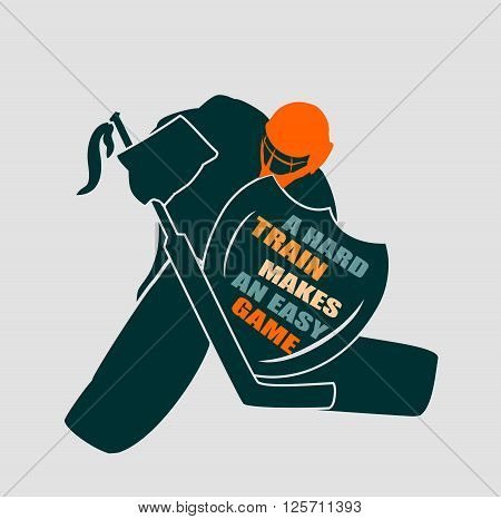 Vector illustration of ice hockey goalie with knight shield. A hard train makes an easy game motto. Sport metaphor. Sport relative quote