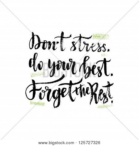 Vector hand lettering. Inspirational quote. Vector illustration with brush hand lettering. Dont stress Do your best Forget the rest.