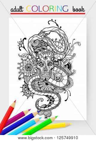 Skull and Snake - adult coloring page. Hand drawn - Skull, Snake, Flowers. Skull and Snake - Tattoo Design. Vector illustration.