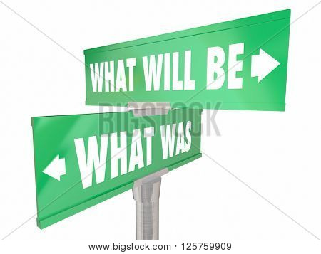 What Was Will Be Two 2 Way Road Signs Past Future Words Forward Progress