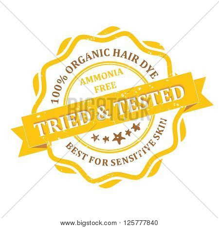 Organic Hair Dye rubber grunge label. Tried and Tested. Print colors used