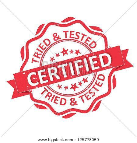 Certified. Tried and Tested red rubber grunge printable label for business / retail companies. Print colors used