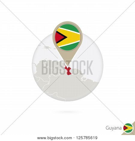 Guyana Map And Flag In Circle. Map Of Guyana, Guyana Flag Pin. Map Of Guyana In The Style Of The Glo