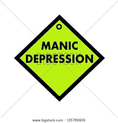 MANIC DEPRESSION black wording on quadrate green background