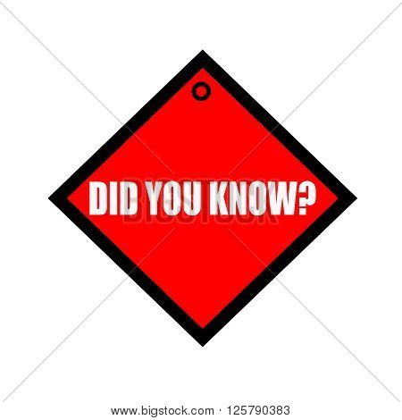 DID YOU KNOW black wording on quadrate red background