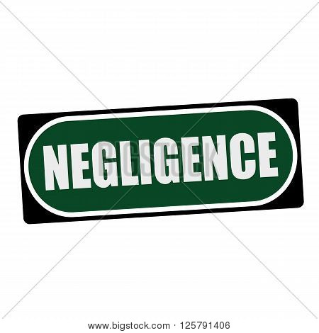 NEGLIGENCE white wording on green background black frame