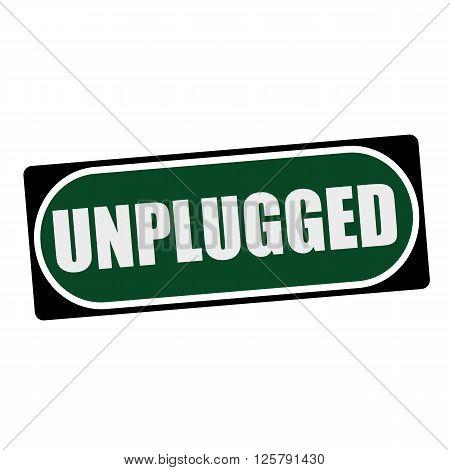 UNPLUGGED white wording on green background black frame