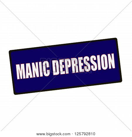 MANIC DEPRESSION wording on rectangular Green signs