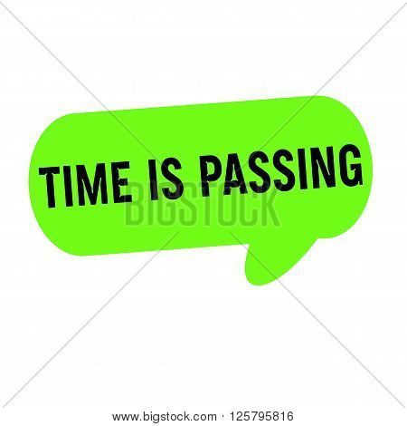 Time is passing wording on Speech bubbles green cylinder