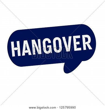 Hangover wording on Speech bubbles blue cylinder
