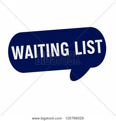 WAITING LIST wording on Speech bubbles blue cylinder