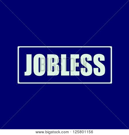 jobless white wording on rectangle blue-black background