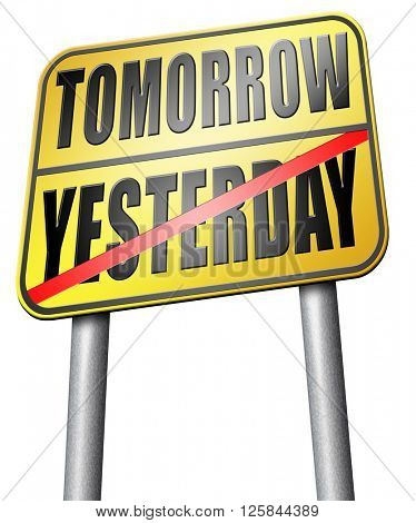 yesterday tomorrow living in the past or in the future road sign arrow