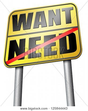 want need back to basic needs or being a big consumer without satisfaction only must have always more never less