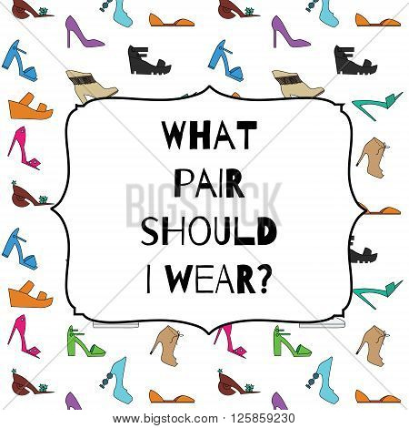 Funny shoes card what pair should I wear for shoes store magazines banners and etc