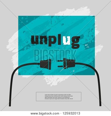 Motivation Quote Unplug. Typography slogan Poster Concept. Idea for motivating poster banner with slogan quotation. Vector illustration.