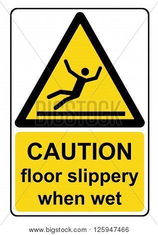 Caution floor slippery when wet yellow warning sign