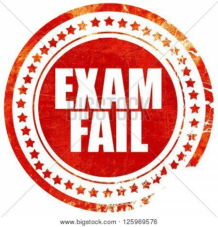 exam fail, isolated red stamp on a solid white background