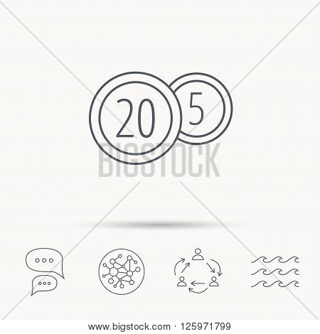 Coins icon. Cash money sign. Bank finance symbol. Twenty and five cents. Global connect network, ocean wave and chat dialog icons. Teamwork symbol.