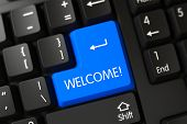 Welcome Written on a Large Blue Keypad of a PC Keyboard. Button Welcome on PC Keyboard. Welcome Close Up of Computer Keyboard on a Modern Laptop. 3D Render. poster