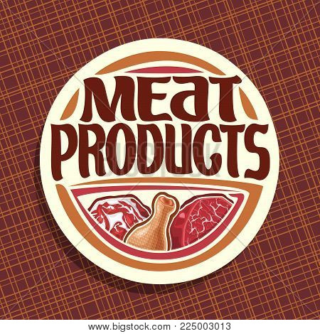Vector logo for Meat, chop slice of fat pork, uncooked chicken drumstick and cut piece of raw beef meat, original brush typeface for words meat products, white decorative price tag for butcher shop.