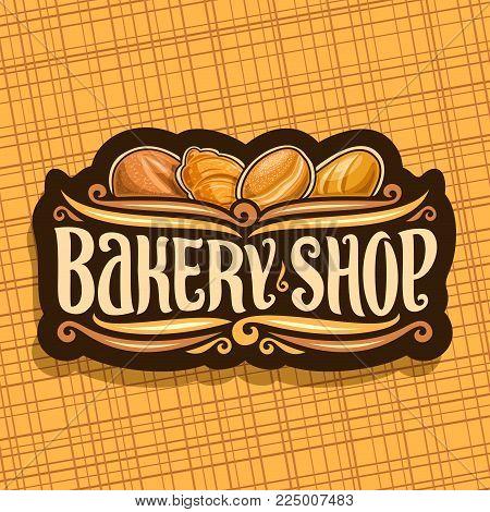 Vector Logo For Bakery Shop, On Signboard Original Brush Typeface For Title Bakery Shop, Loaf Cereal