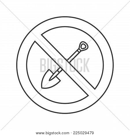 Forbidden sign with shovel linear icon. Thin line illustration. No digging prohibition. Stop contour symbol. Vector isolated outline drawing