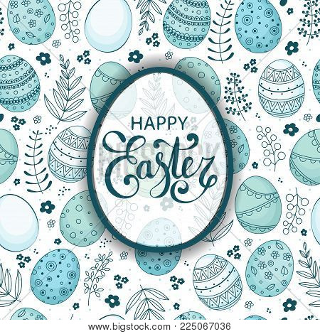 Vector Easter festive background with egg shape frame, colorful eggs, flowers, branches, berries. Happy Easter lettering. Doodle easter eggs with stripes, dots, flowers, leaves.