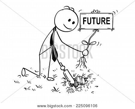 Cartoon stick man drawing conceptual illustration of businessman digging hole with small shovel to plant a tree with future sign as flower. Business concept of investment, growth and success.
