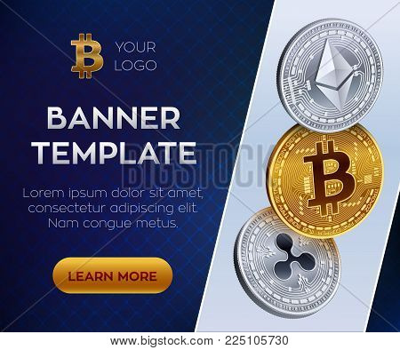 Crypto currency editable banner template. Bitcoin, Ethereum, Ripple. 3D isometric Physical coins. Golden bitcoin coin and silver ethereum and ripple coins. Stock vector illustration