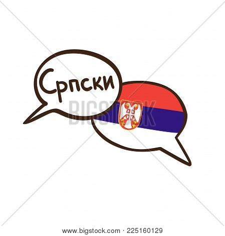 Vector Illustration With Two Hand Drawn Doodle Speech Bubbles With A National Flag Of Serbia And Han