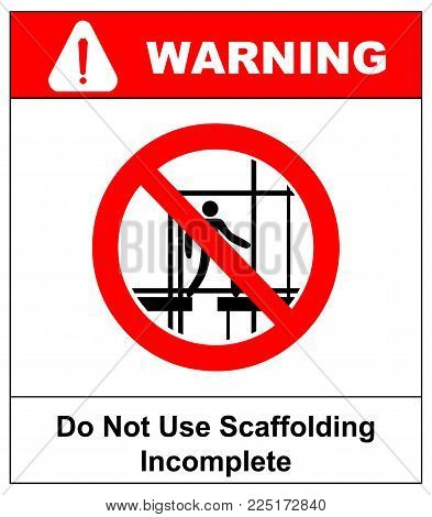 Do not use this incomplete scaffold sign. Do not use scaffolding symbol. Prohibition sign or no sign icon vector simple isolated on white background. Warning banner. Vector illustration