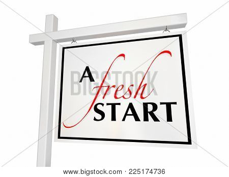 A Fresh Start Moving New Home House For Sale Sign 3d Illustration