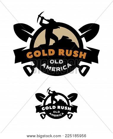 Gold rush, emblem logo two versions Vector illustration
